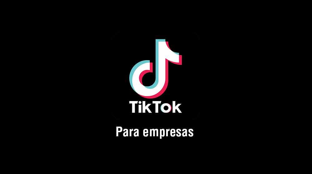 Lo mejor de TikTok para empresas y marcas